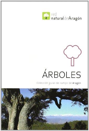 Arboles - guia de campo de Aragón (Guias De Campo De Aragon) por Aa.Vv.
