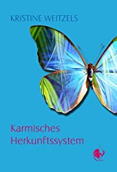 Karmisches Herkunftssystem (Schicksal mag Bestimmung sein ...aber 1)