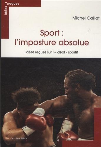 Sport : l'imposture absolue : Ides reues sur l'
