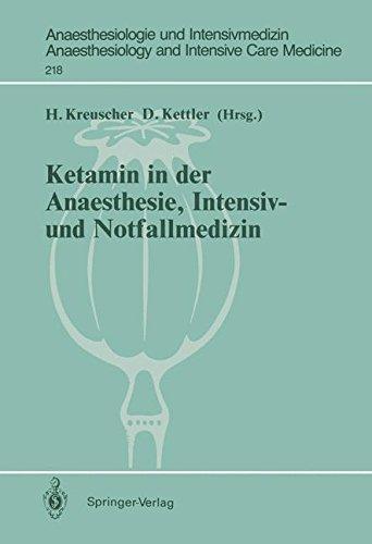 Ketamin in der Anaesthesie, Intensiv- und Notfallmedizin (Anaesthesiologie und Intensivmedizin Anaesthesiology and Intensive Care Medicine) (German Edition)