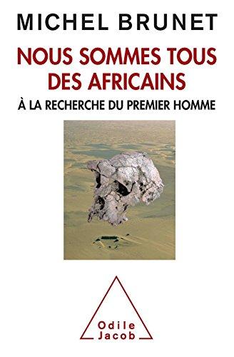 Nous sommes tous des Africains:  la recherche du premier homme