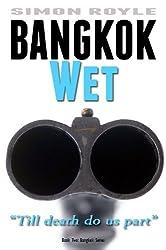 Bangkok Wet (Bangkok Series Book 2)