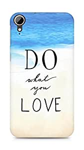 AMEZ do what you love Back Cover For HTC Desire 828