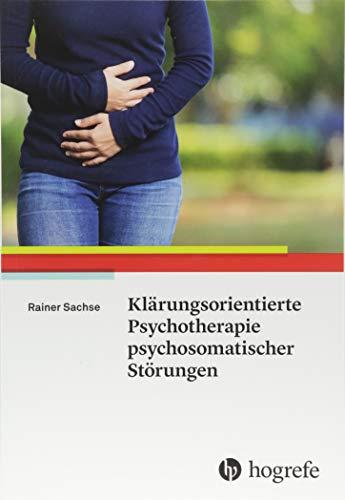 Klärungsorientierte Psychotherapie psychosomatischer Störungen
