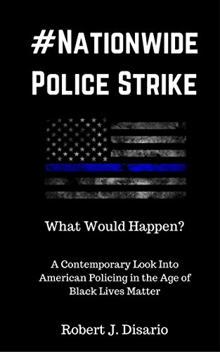 nationwide-police-strike-a-contemporary-look-into-american-policing-in-the-age-of-black-lives-matter