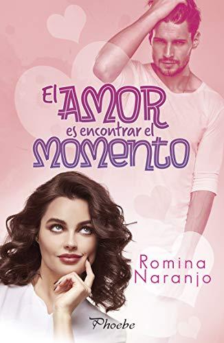 El amor es encontrar el momento - El amor 02, Romina Naranjo (rom) 41uJSA2wkhL