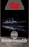 Der TITANIC Betrug (Mysteriöse Kriminalfälle 5)