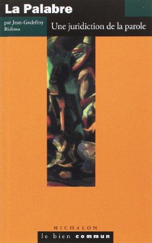 La Palabre : Une juridiction de la parole par Jean-Godefroy Bidima