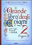 Il grande libro degli enigmi. Giochi logici, rompicapi e indovinelli: 2