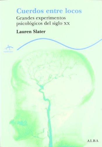 Cuerdos entre locos (Trayectos Lecturas/Ciencia) por Lauren Slater