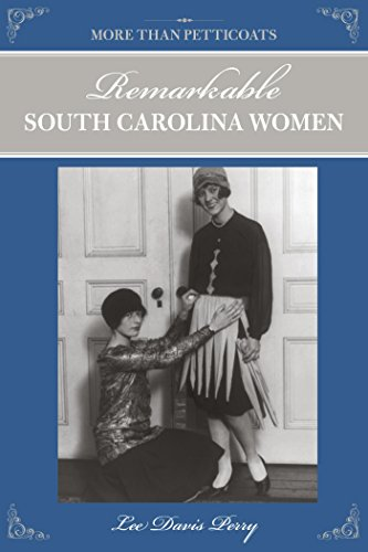 More than Petticoats: Remarkable South Carolina Women (More than Petticoats Series) (Century Petticoat 18th)