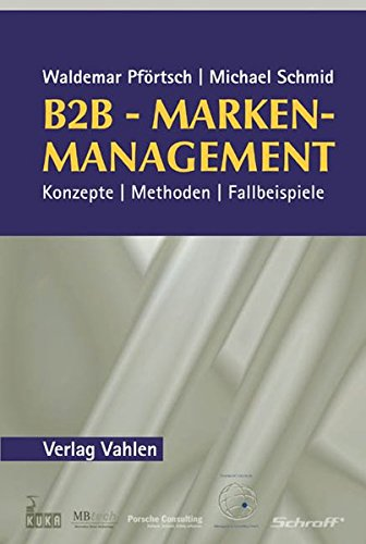 B2B-Markenmanagement: Konzepte, Methoden, Fallbeispiele