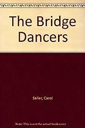 The Bridge Dancers by Carol Saller (1993-04-03)