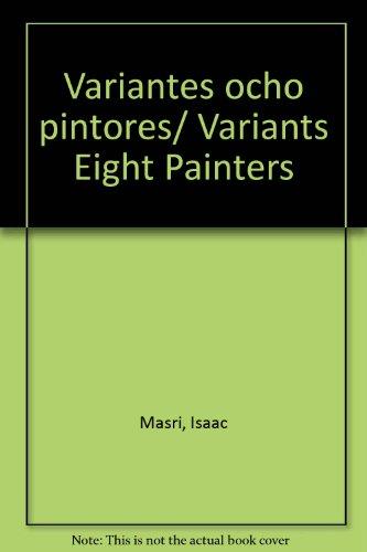 Variantes ocho pintores/Variants Eight Painters