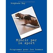 Mincir par le sport: Programme pour les hommes
