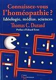 Connaissez-vous l'homéopathie ? Idéologie, médias, sciences