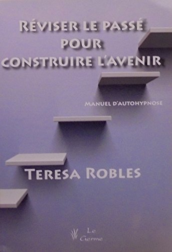 Robles teresa - Rviser le pass pour construire l avenir