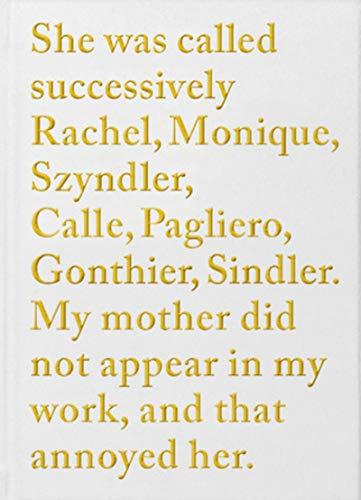 Elle s'est appelée successivement Rachel, Monique, Szyndler, Calle, Pagliero, Gonthi - Version angla