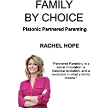 Family By Choice: Platonic Partnered Parenting