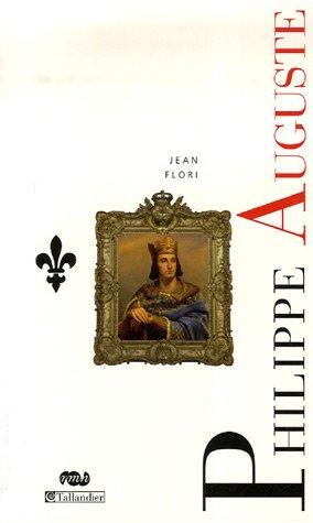 Philippe Auguste : La naissance de l'Etat monarchique