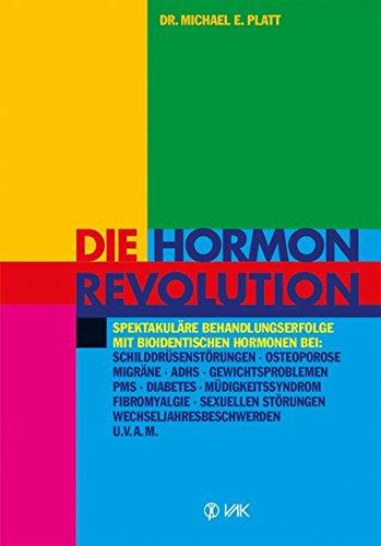 Die Hormonrevolution: Spektakuläre Behandlungserfolge bei Schilddrüsenstörungen, Migräne, Osteoporose, Wochenbettdepressionen, ADHS, ... Wechseljahresbeschwerden, Diabetes u.v.a.m. - 9 Natürliche Licht