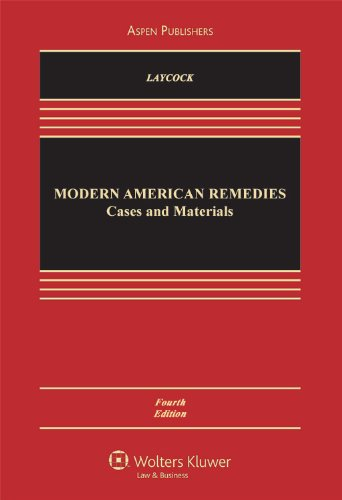 Modern American Remedies: Cases And Materials (Aspen Casebook)
