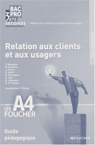 Relation aux clients et aux usagers Bac Pro 3 ans seconde professionnelle : Guide pédagogique