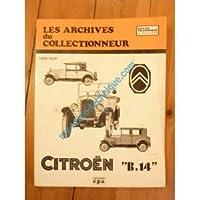 ARCB14 REVUE TECHNIQUE ARCHIVES DU COLLECTIONNEUR CITROEN B14 DE 1926 A 1928