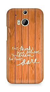 AMEZ think belive dream dare Back Cover For HTC One M8
