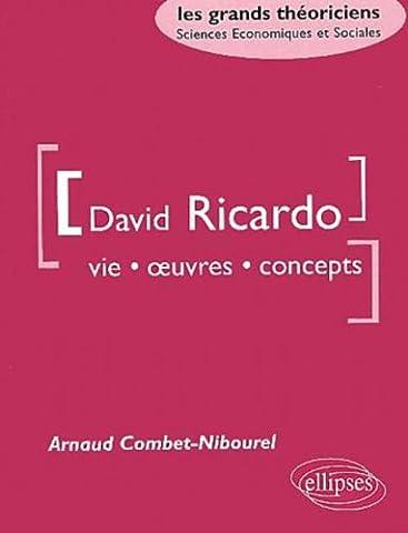 David Ricardo : Vie, oeuvres, concepts