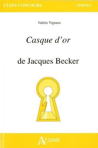 Casque d'or de Jacques Becker par Valérie Vignaux