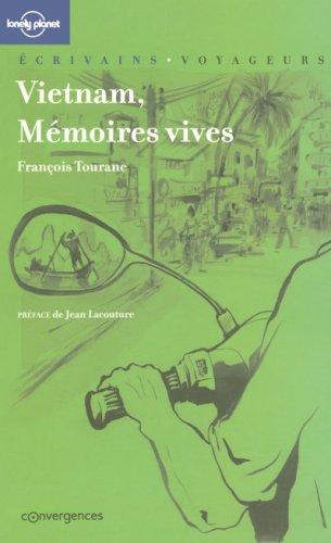 VIETNAM MEMOIRES VIVES par FRANCOIS TOURANE