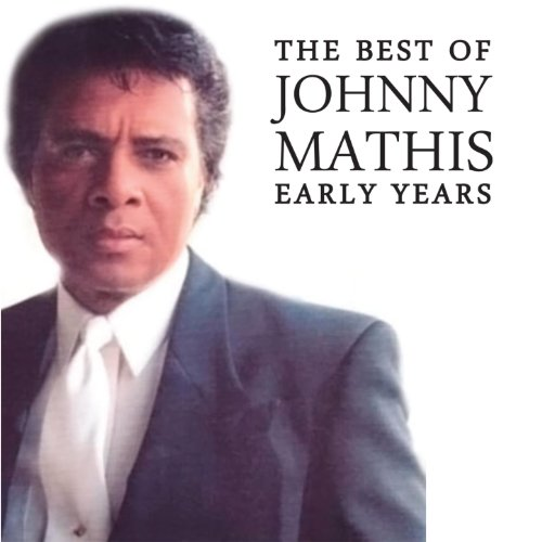 The Best Of Johnny Mathis' Ear...