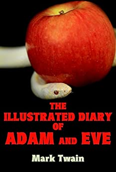 The Illustrated Diary of Adam and Eve by [Twain, Mark]