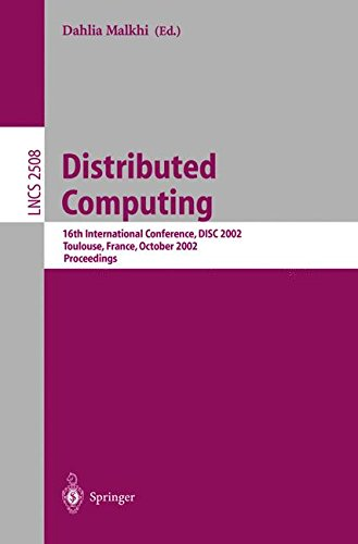 Distributed Computing: 16th International Conference, DISC 2002. Toulouse, France, October 28-30, 2002, Proceedings (Lecture Notes in Computer Science)
