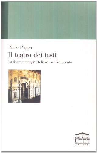 Il teatro dei testi. La drammaturgia italiana nel Novecento