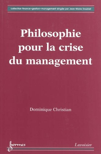 Philosophie pour la crise du management par Dominique Christian
