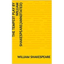 The Tempest Play by William Shakespeare(Annotated) (English Edition)