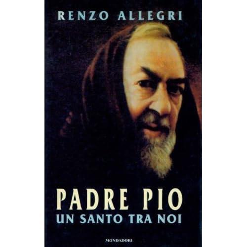 Padre Pio: Un Santo Tra Noi
