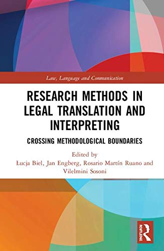 Research Methods in Legal Translation and Interpreting: Crossing Methodological Boundaries (Law, Language and Communication)