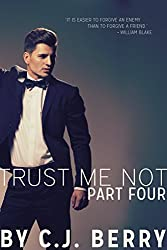 Trust Me Not - Part Four: (The Trust Me Not Series, Book 4)