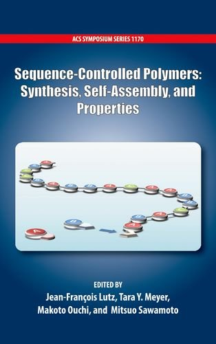 Sequence-Controlled Polymers: Synthesis, Self-Assembly and Properties (ACS Symposium Series)