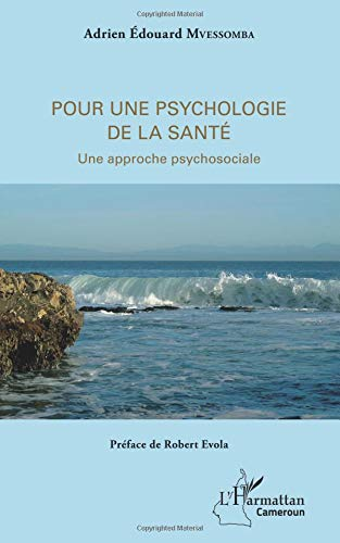 Pour une psychologie de la santé: Une approche psychosociale par Adrien Edouard Mvessomba