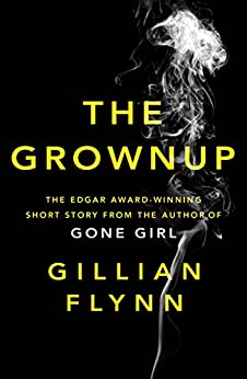 The Grownup (Kindle Single) by [Flynn, Gillian]