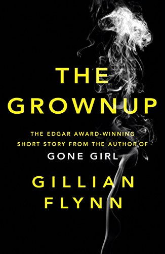 The grownup kindle single ebook gillian flynn amazon kindle the grownup kindle single by flynn gillian fandeluxe Gallery