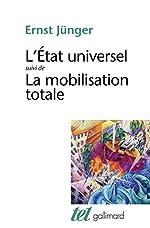 L'Etat universel / La Mobilisation totale de Ernst Jünger