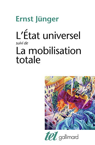 L'Etat universel / La Mobilisation totale par Ernst Jünger