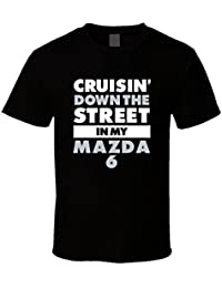 YHXSG Cruisin Down the Street In My Mazda 6 Straight Outta Compton Parody Car T Shirt
