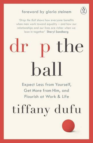drop-the-ball-expect-less-from-yourself-get-more-from-him-and-flourish-at-work-life
