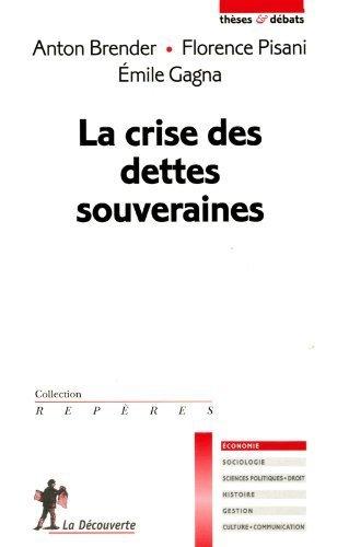 La crise des dettes souveraines de Brender. Anton (2012) Broch